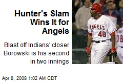 Hunter's Slam Wins It for Angels