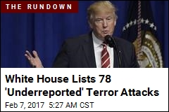 White House Releases List of 'Underreported' Terror Attacks