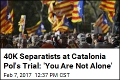 40K Separatists at Catalonia Pol's Trial: 'You Are Not Alone'