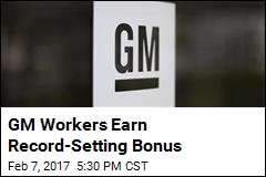 GM Workers Earn Record-Setting Bonus