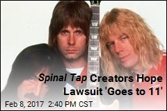 Spinal Tap Creators Hope Lawsuit 'Goes to 11'