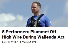 5 Performers in Wallenda Act Fall 25 Feet Off High Wire