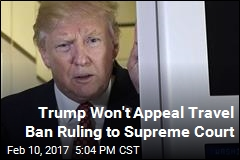 Trump Won't Appeal 9th Circuit Ruling
