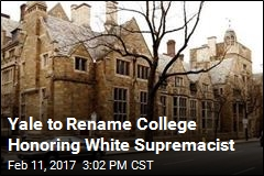 Yale to Rename College Honoring White Supremacist