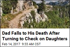 Hiker Turns to Check on Daughters, Falls to His Death