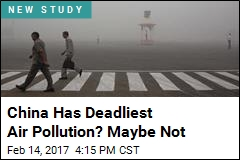 China Has Deadliest Air Pollution? Maybe Not