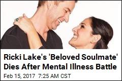 Ricki Lake's Ex Dies After Struggle With Bipolar Disorder