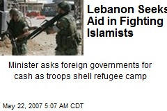 Lebanon Seeks Aid in Fighting Islamists