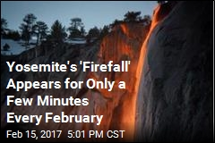 'Firefall' Phenomenon Wows Visitors to Yosemite