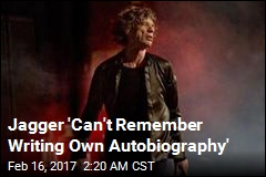 Jagger 'Can't Remember Writing Own Autobiography'
