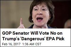 Republican Senator Will Vote Against Trump's EPA Pick