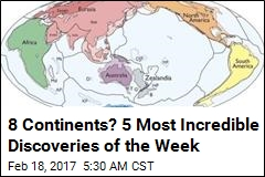 8 Continents? 5 Most Incredible Discoveries of the Week