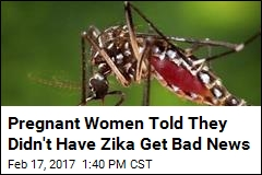 Pregnant Women Told They Didn't Have Zika Get Bad News
