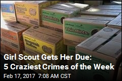 Girl Scout Gets Her Due: 5 Craziest Crimes of the Week