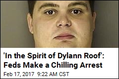 'In the Spirit of Dylann Roof': Feds Make a Chilling Arrest