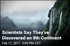 Scientists Say They've Discovered an 8th Continent
