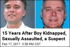 15 Years After Boy Kidnapped, Sexually Assaulted, a Suspect
