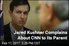 Jared Kushner Complains About CNN to Time Warner Exec