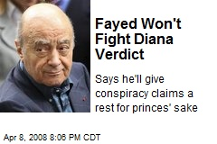 Fayed Won't Fight Diana Verdict