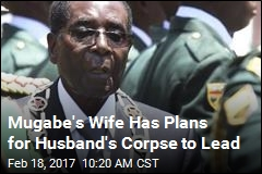 Wife: Robert Mugabe Should Run for President 'as a Corpse'