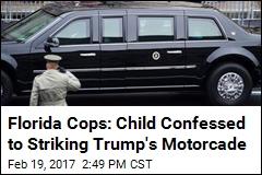Florida Cops: Child Confessed to Striking Trump's Motorcade