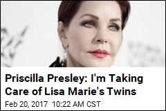 Priscilla Presley: I'm Taking Care of Lisa Marie's Twins