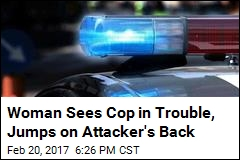 Woman Sees Cop in Trouble, Jumps on Attacker's Back