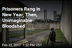 Inmates Rang in New Year; Then, Unimaginable Bloodshed