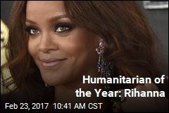 Humanitarian of the Year: Rihanna