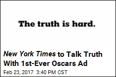 New York Times to Talk Truth With 1st-Ever Oscars Ad