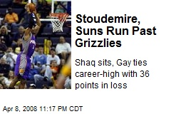 Stoudemire, Suns Run Past Grizzlies
