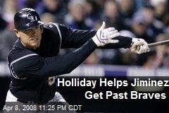 Holliday Helps Jiminez Get Past Braves