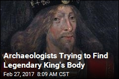 Archaeologists Trying to Find Legendary King's Body
