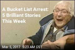 A Bucket List Arrest: 5 Brilliant Stories This Week