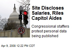 Site Discloses Salaries, Riles Capitol Aides