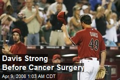 Davis Strong Before Cancer Surgery