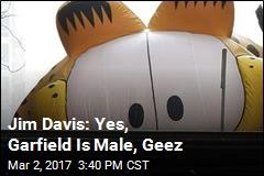 Jim Davis: Yes, Garfield Is Male, Geez
