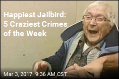 Happiest Jailbird: 5 Craziest Crimes of the Week