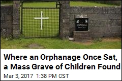 Baby Remains Found in Mass Grave at Orphanage Site
