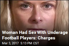 Woman Had Sex With Underage Football Players: Charges