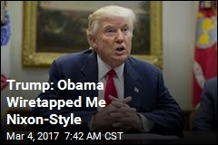 Trump: Obama Wiretapped Me Nixon-Style