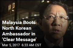 Malaysia Boots North Korean Ambassador in 'Clear Message'