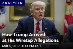 Where Trump Got His Wiretap Allegations