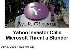 Yahoo Investor Calls Microsoft Threat a Blunder