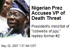 Nigerian Prez Accuses VP of Death Threat