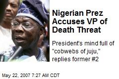 Nigerian Prez Accuses VP of Death Threat