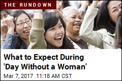What to Expect During 'Day Without a Woman'