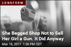 She Begged Shop Not to Sell Her Girl a Gun. Then, a Murder
