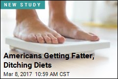 Americans Getting Fatter, Ditching Diets