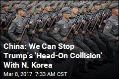 China: We Can Stop Trump's 'Head-On Collision' With N. Korea